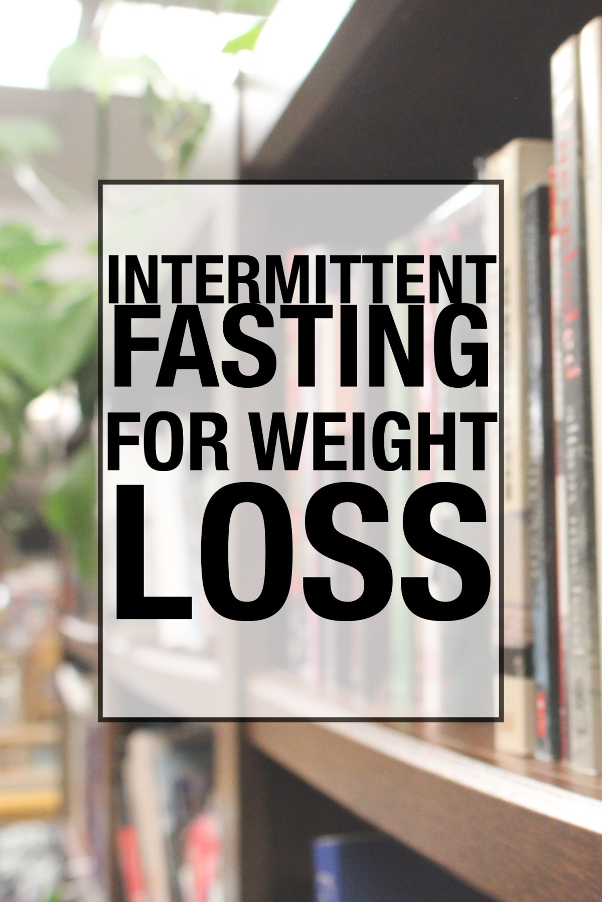 Is Intermittent Fasting Good For Weight Loss