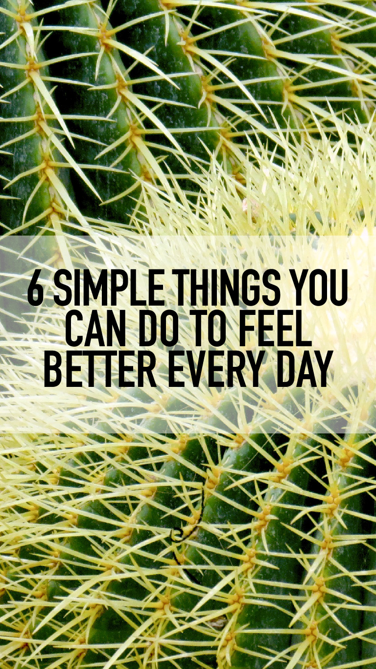 6 Simple Things You Can Do To Feel Better EveryDay