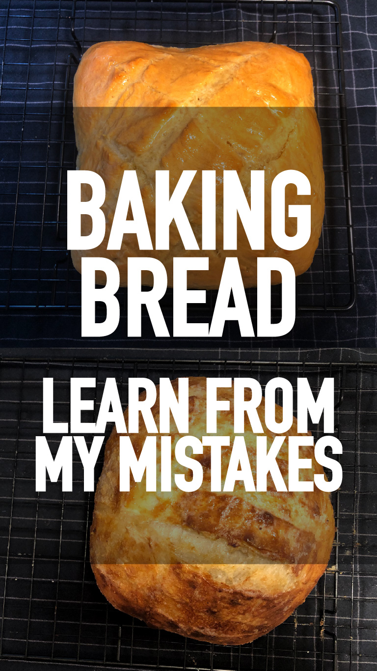 Baking Bread – Learn From MyMistakes