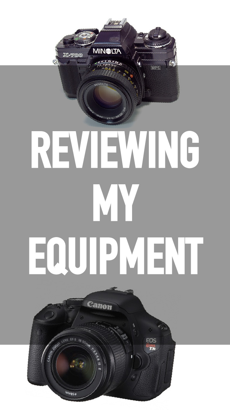 Reviewing My Equipment – Film and Photography