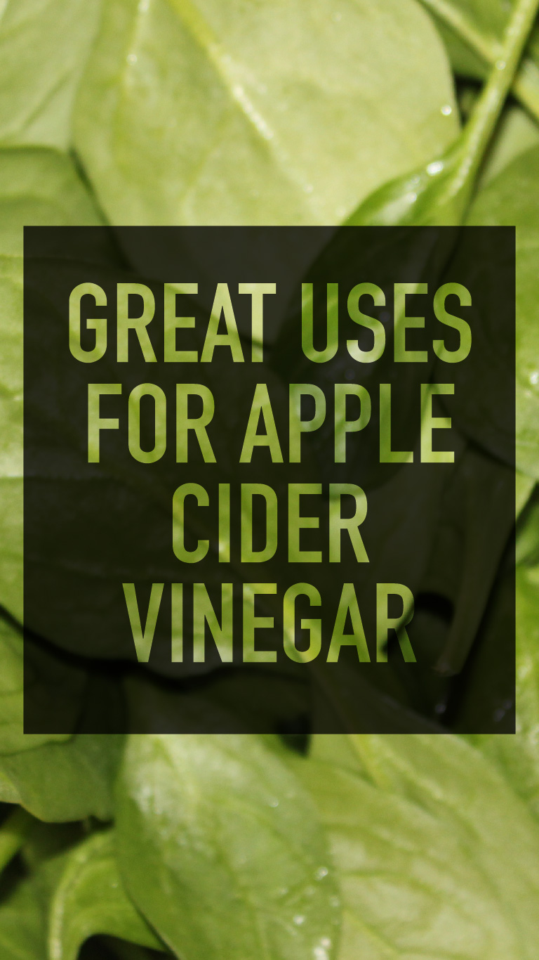 Great Uses For Apple Cider Vinegar