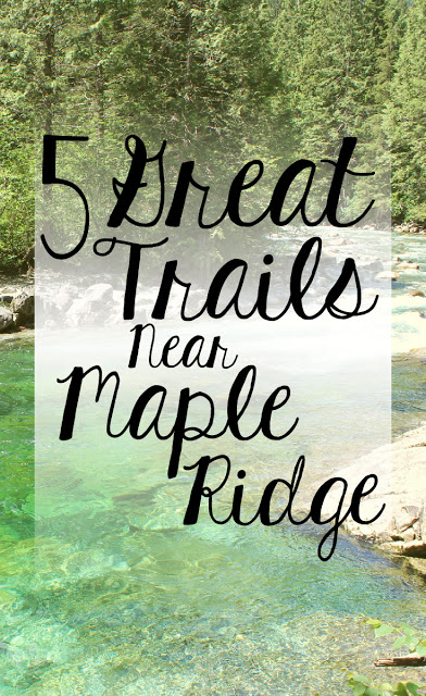 Great Trails Near Maple Ridge