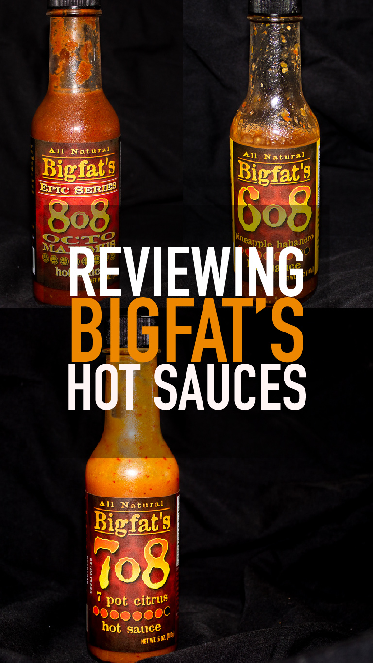 Reviewing Bigfat's Hot Sauces