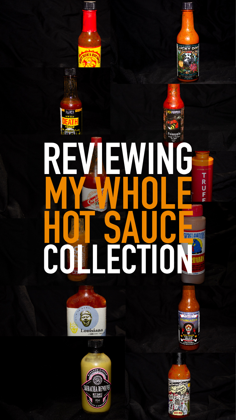 Reviewing My Hot Sauce Collection